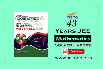 [PDF] Disha 43 Years JEE Advanced + JEE Main Mathematics Chapterwise & Topicwise Solved Papers Download