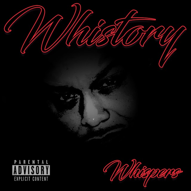 """Listen to """"Whistory"""" freestyle by Whispers (((AUDIO)))"""