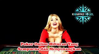 Poker Online Hiburan Yang Sempurna dan Menyenangkan