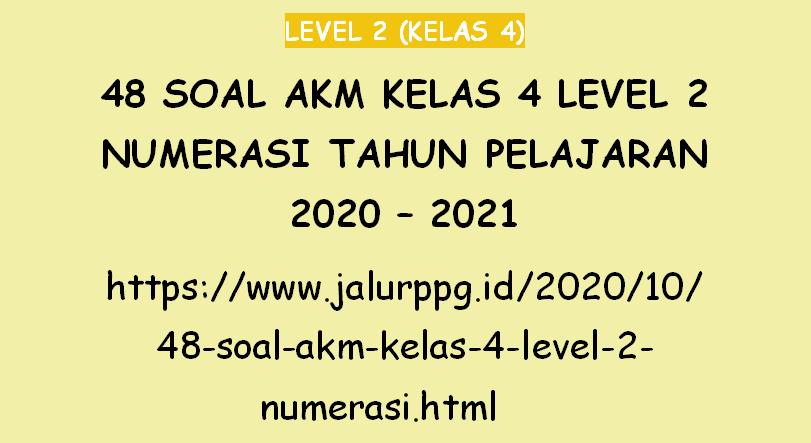 48 Soal Akm Kelas 4 Level 2 Numerasi Tahun Pelajaran 2020 2021 Jalurppg Id