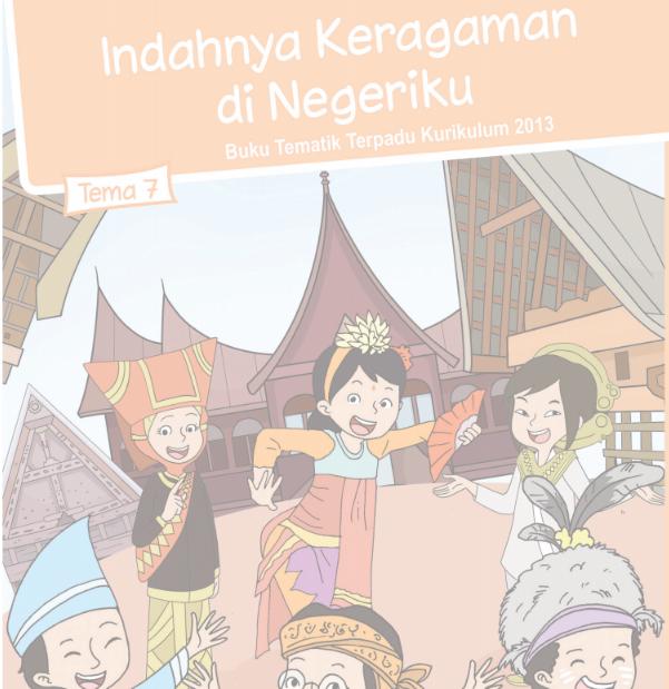 Buku Siswa Kelas 4 SD/MI Tema 7: Indahnya Keragaman di Negeriku