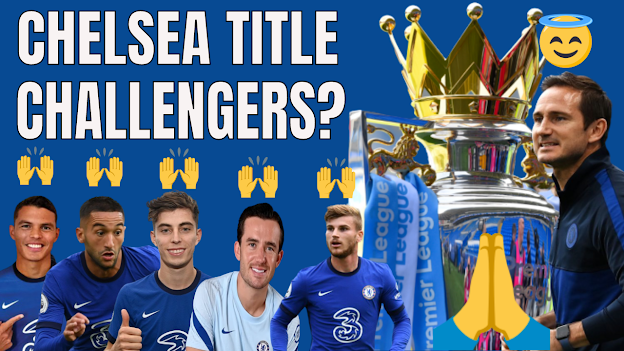 ARE CHELSEA FC TITLE CHALLENGERS THIS SEASON? | WHAT IS THE MINIMUM EXPECTATION?