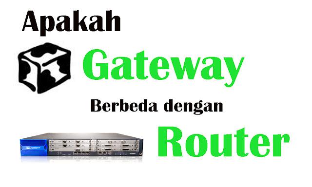 Pengertian Gateway dan Router yang sering keliru