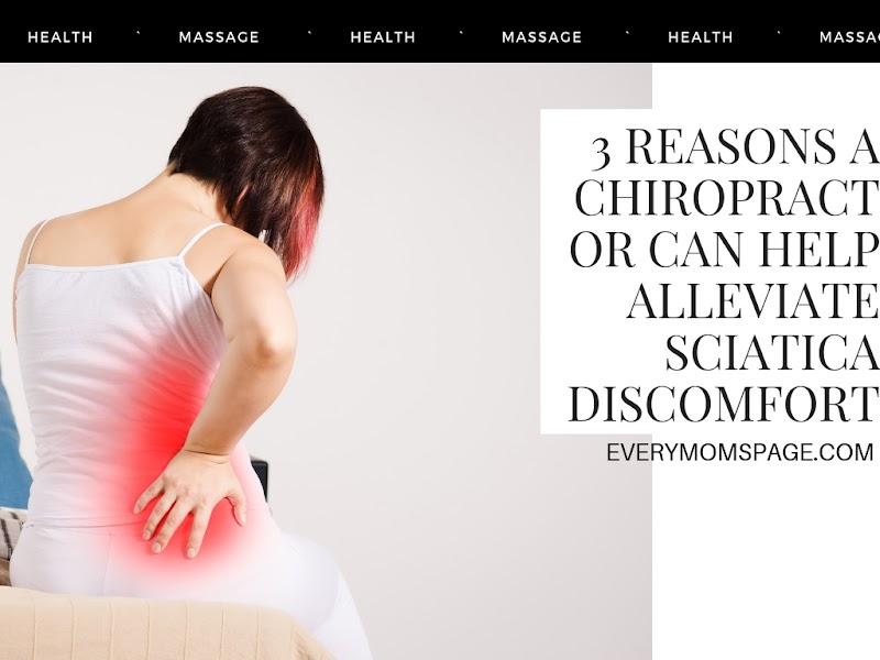 3 Reasons a Chiropractor Can Help Alleviate Sciatica Discomfort