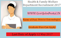 Health & Family Welfare Department Recruitment 2017– District Entomologist