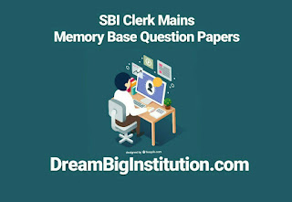 SBI Clerk Mains Memory Base Question Papers: Download Now
