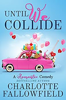 Until We Collide - a romantic comedy by Charlotte Fallowfield