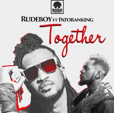 Lyrics: Rudeboy – Together ft. Patoranking