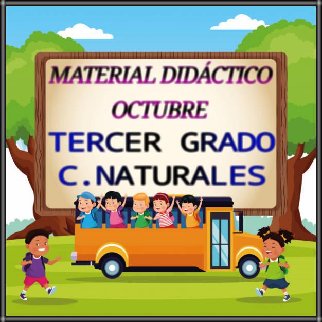 MATERIAL DIDÁCTICO DE OCTUBRE-TERCER GRADO-C. NATURALES