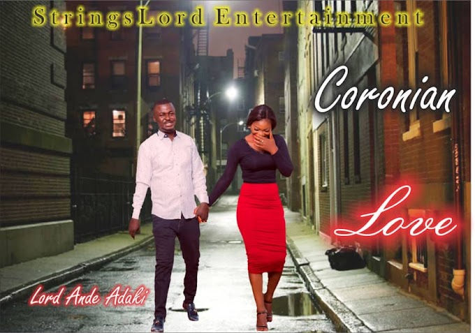 DOWNLOAD MP3: Lord Ande Adaki - Coronian Love