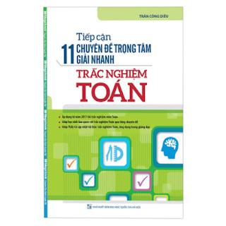 Tiếp Cận 11 Chuyên Đề Trọng Tâm Giải Nhanh Trắc Nghiệm Toán ebook PDF EPUB AWZ3 PRC MOBI