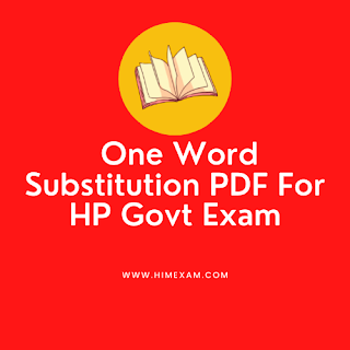 One Word Substitution  PDF For HP Govt Exam