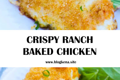 CRISPY RANCH BAKED CHICKEN