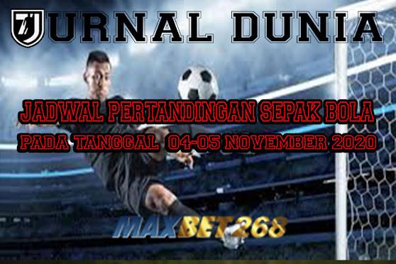 Jadwal Pertandingan Sepakbola Hari Ini, Rabu Tgl 04 - 05 November 2020