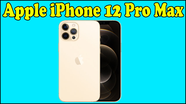 Apple iPhone 12 Pro Max मोबाइल फ़ोन के बारे में पूरी जानकारी | Apple iPhone 12 Pro Max Full Specification Mobile Review