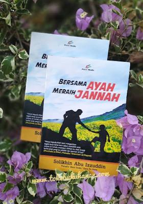 buku bersama ayah menuju Jannah karya Solikhin Abu Izzuddin