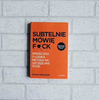 SUBTELNIE MÓWIĘ F*CK MARK MANSON