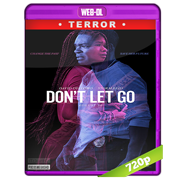 Don't Let Go (2019) WEB-DL 720p Audio Dual Latino-Ingles