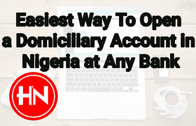 Easiest Way To Open a Domiciliary Account in Nigeria at Any Bank