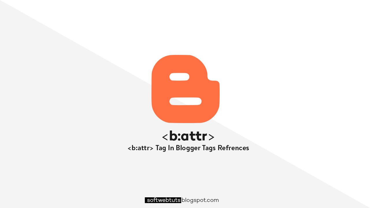 b:attr Tag - Blogger Tags References