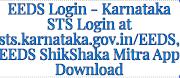 EEDS Login - Karnataka STS Login at sts.karnataka.gov.in/EEDS, ShikShaka Mitra App Download