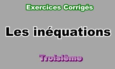Exercices Corrigés Sur Les Inéquations 3eme en PDF