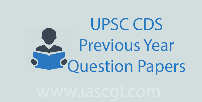 UPSC CDS Previous Year Question Paper(Last 6 years)