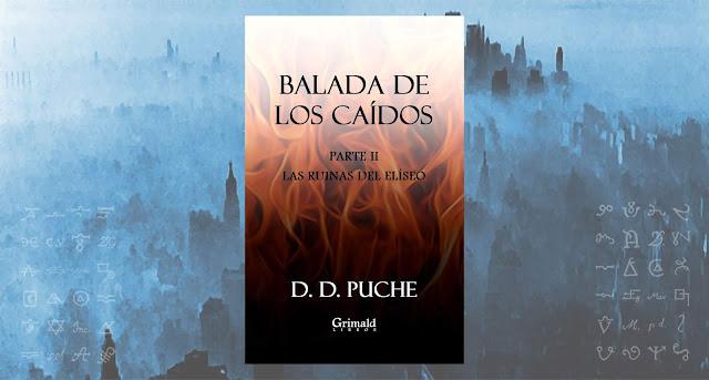 Balada de los caídos, parte II - La saga de fantasía noir de D. D. Puche.