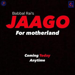 Jaago For Motherland Babbal Rai | DjPunjab