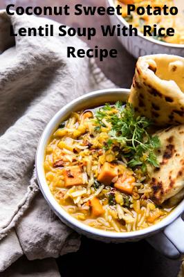 Coconut Sweet Potato Lentil Soup With Rice Recipe