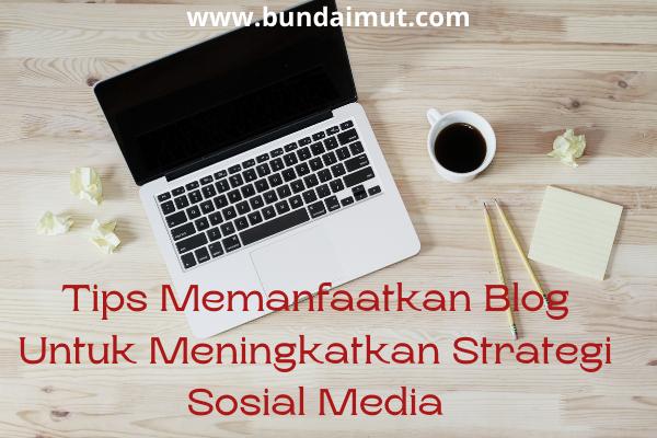 Tipe memanfaatkan blog untuk sosial media