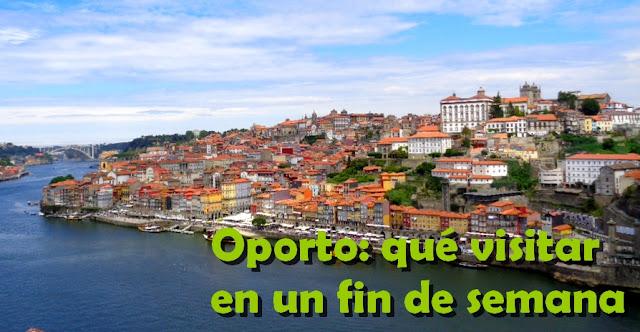 Oporto, ruta para disfrutar un fin de semana