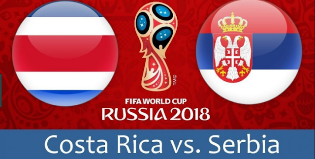 COSTA RICA VS SERBIA LIVE STREAM 17 JUNE 2018