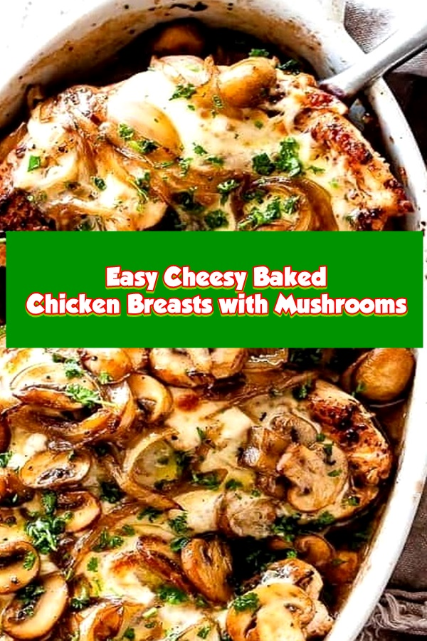 #Easy #Cheesy #Baked #Chicken #Breasts #with #Mushrooms