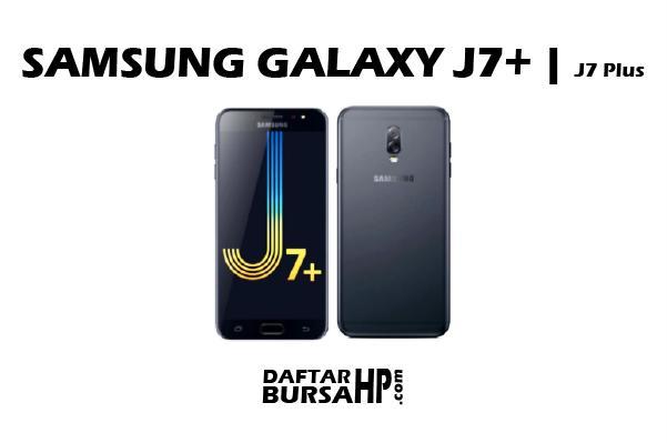 Samsung Galaxy J7+ harga dan spesifikasi