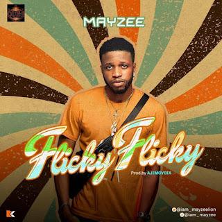 DOWNLOAD MP3: Mayzee – Flicky Flicky