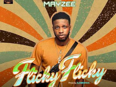 DOWNLOAD MP3: Mayzee – Flicky Flicky || @iam_mayzeelion