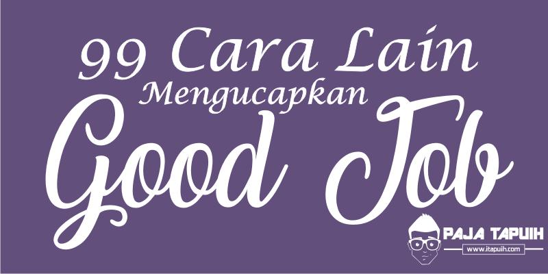 99 Cara Lain Mengucapkan Good Job