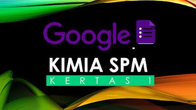 Google Form: Soalan Kimia SPM Kertas 1