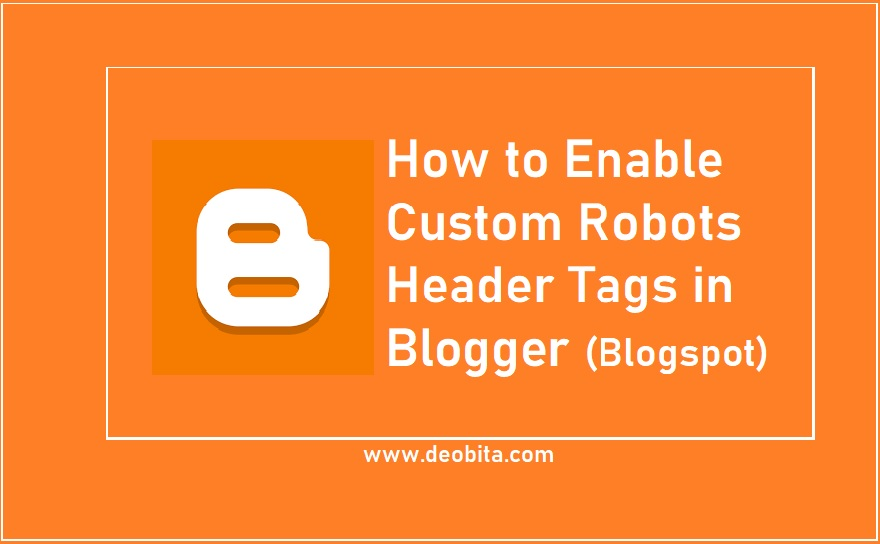 How to Enable Custom Robots Header Tags in Blogger