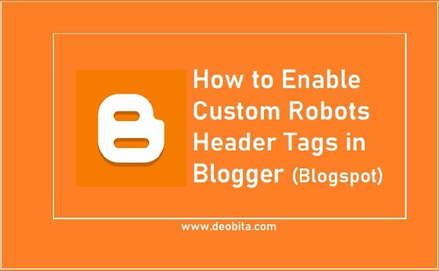 Enable Custom Robots Header Tags in Blogger