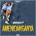 AUDIO l Bright - Amenidanganya l Download