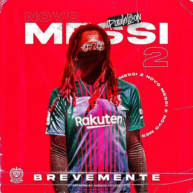 Paulelson - MIXTAPE: Novo Messi 2  II[BAIXAR] 1