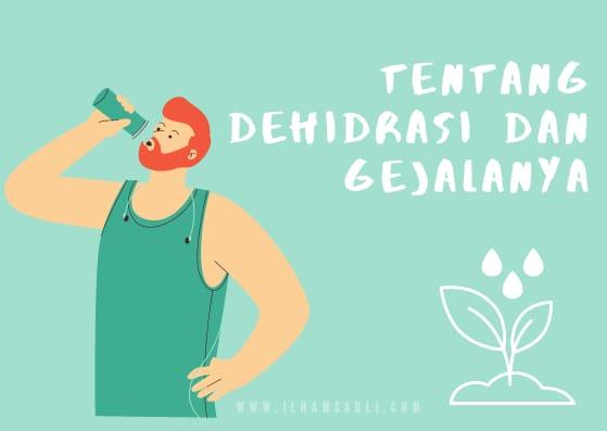 Yuk Kita Kenali Gejala Dehidrasi, Agar Penanganan Tepat