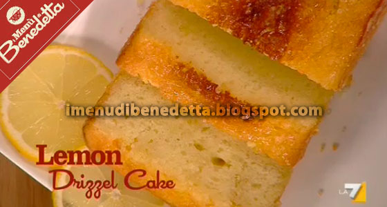 Lemon Drizzle Cake La Ricetta Di Benedetta Parodi