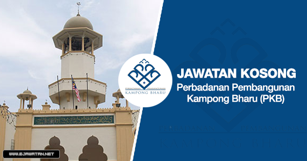 jawatan kosong terbaru Perbadanan Pembangunan Kampong Bharu (PKB) 2020