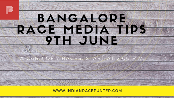 Bangalore Race Media Tips 9th June