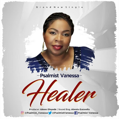 Psalmist Vanessa - Healer Lyrics & Audio