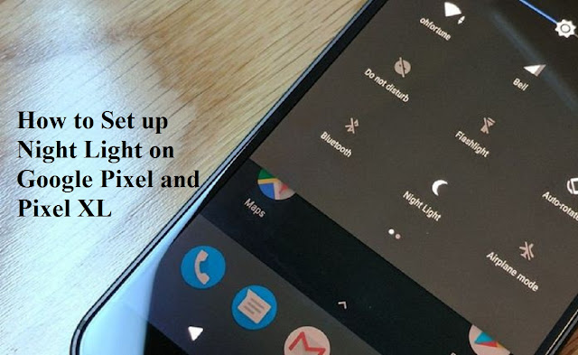 How to Set up Night Light on Google Pixel and Pixel XL