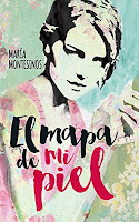 El mapa de mi piel de María Montesinos_Apuntes literarios de Paola C. Álvarez